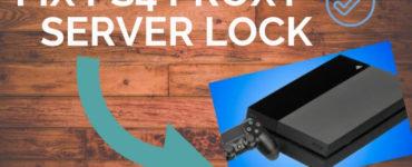 Fix PS4 Proxy Server Lock